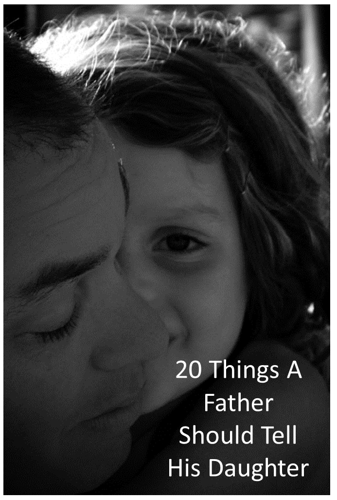 20 things a father should tell his daughter for What should you get a guy for his birthday